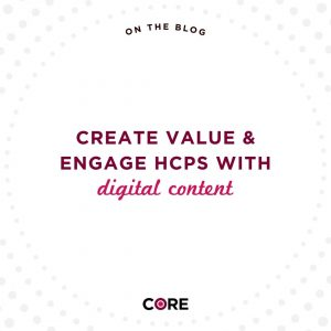 Create Value & Engage HCPs With Digital Content